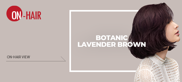[BOTANIC] LAVENDER BROWN